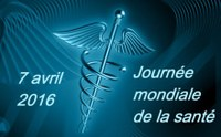 JOURNEE MONDIALE DE LA SANTE 7 avril 2016